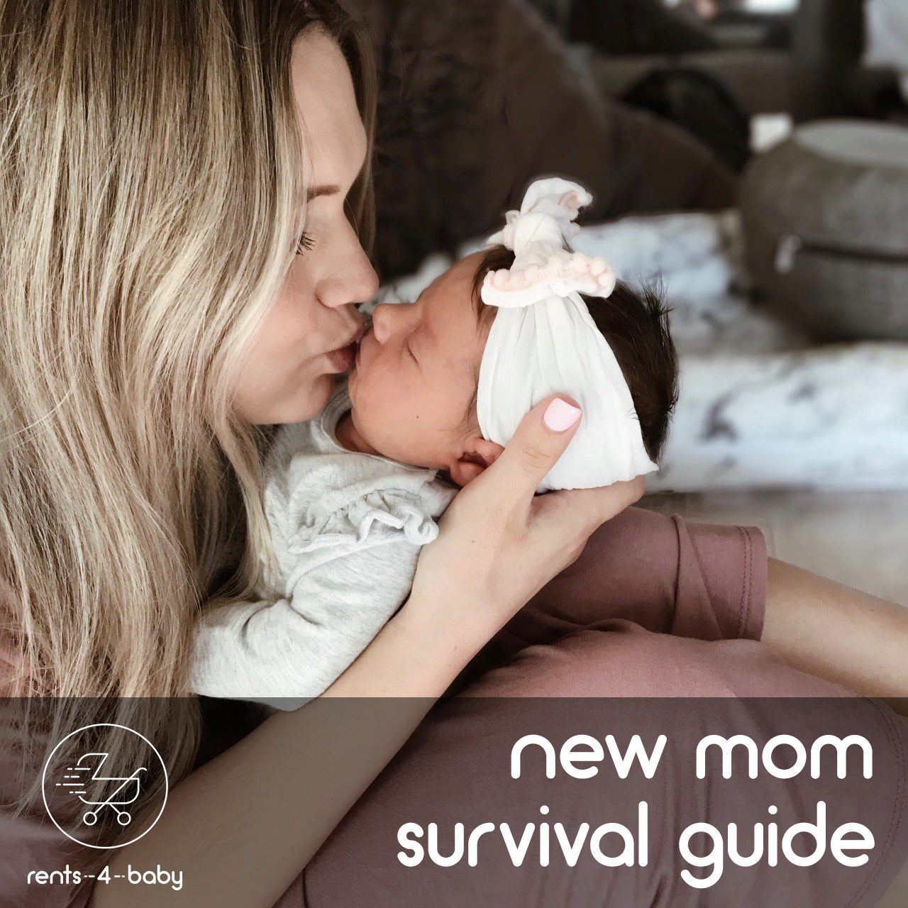 NEW MOM SURVIVAL GUIDE: