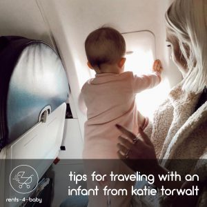 Read more about the article TIPS FOR TRAVELING WITH AN INFANT FROM KATIE TORWALT